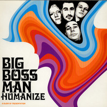 <cite>Humanize – </cite>Big Boss Man