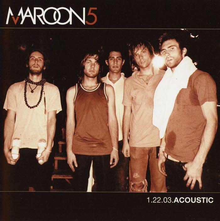 Maroon 5, 1.22.03.Acoustic, released 2004.