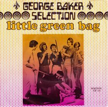 """Little Green Bag"" – George Baker Selection"