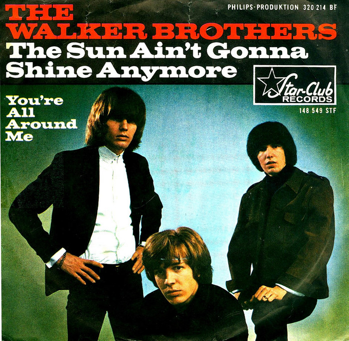 """The Walker Brothers – """"The Sun Ain't Gonna Shine Anymore"""" / """"You're All Around Me"""" German single cover"""