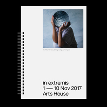 <cite>in extremis</cite>, Arts House catalog