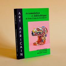 <cite>Art Africain: Accumulation &amp; bibliothèque de Jean-François Danquin</cite>