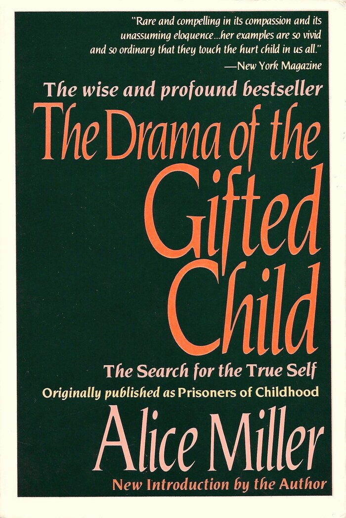 The Drama of the Gifted Child by Alice Miller 1