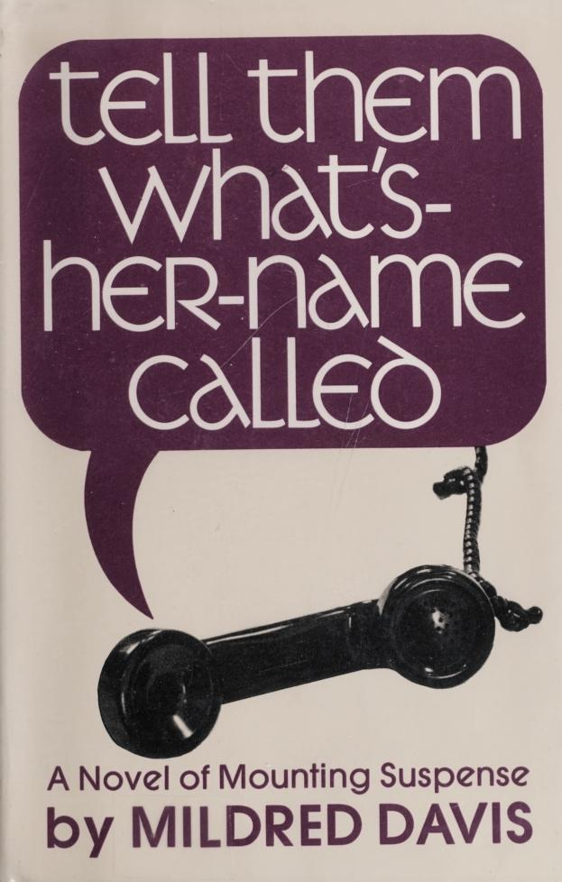 Tell them what's-her-name called by Mildred Davis