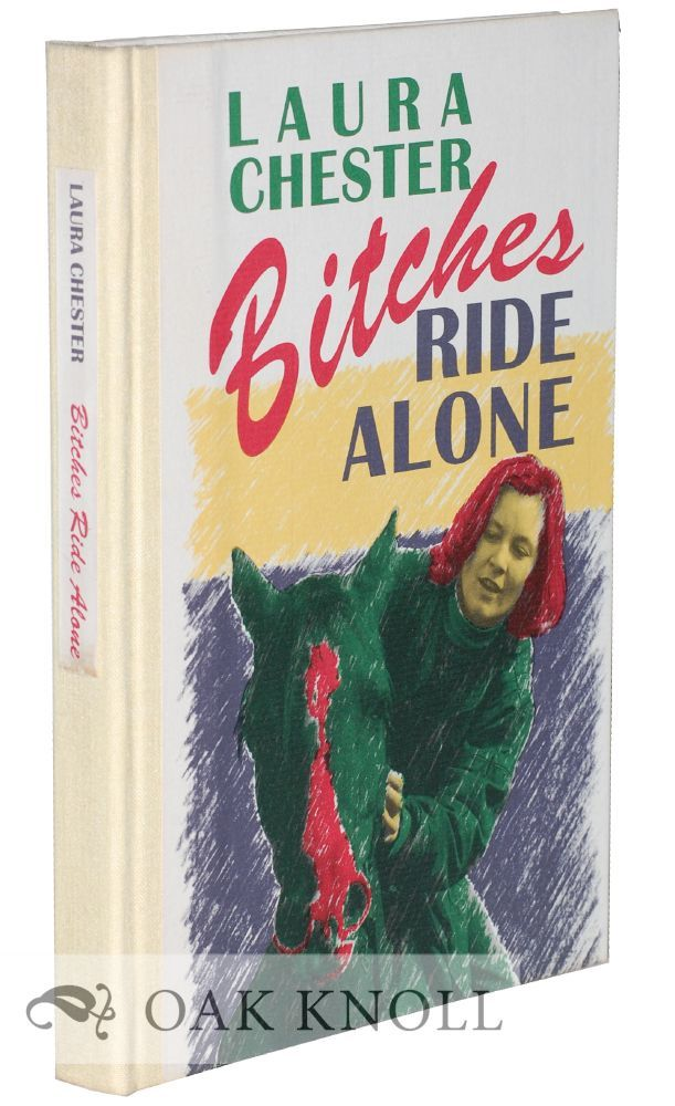 Bitches Ride Alone by Laura Chester 2