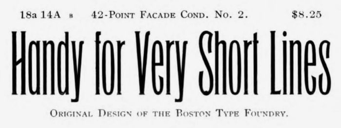 Facade Condensed No. 2 is handy for very short lines. Specimen detail, Central Type Foundry and Boston Type Foundry, 1892