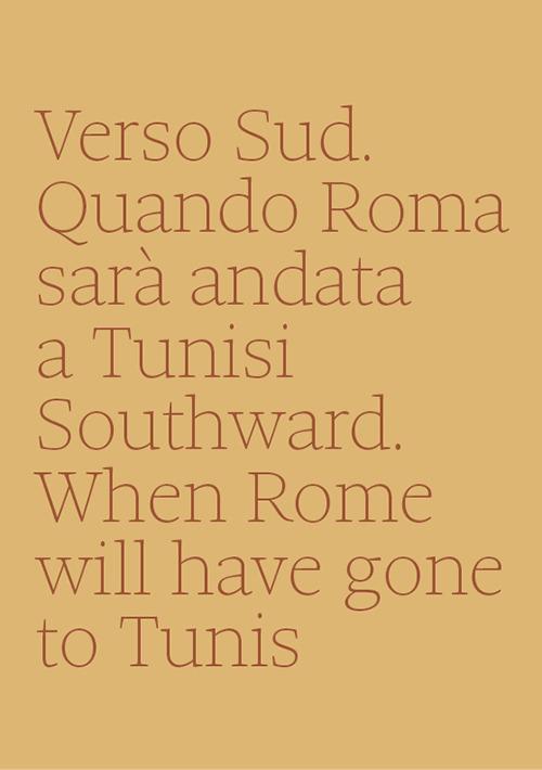 Verso Sud. Quando Roma sarà andata a Tunisi/ Southward. When Rome will have gone to Tunis 6