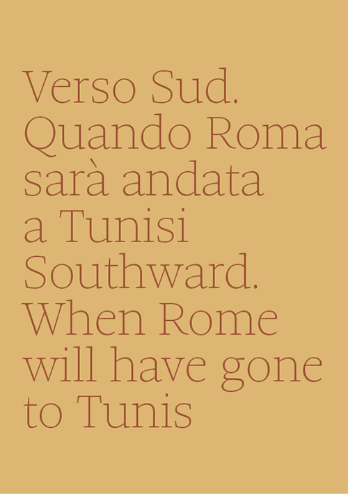 Verso Sud. Quando Roma sarà andata a Tunisi / Southward. When Rome will have gone to Tunis 6