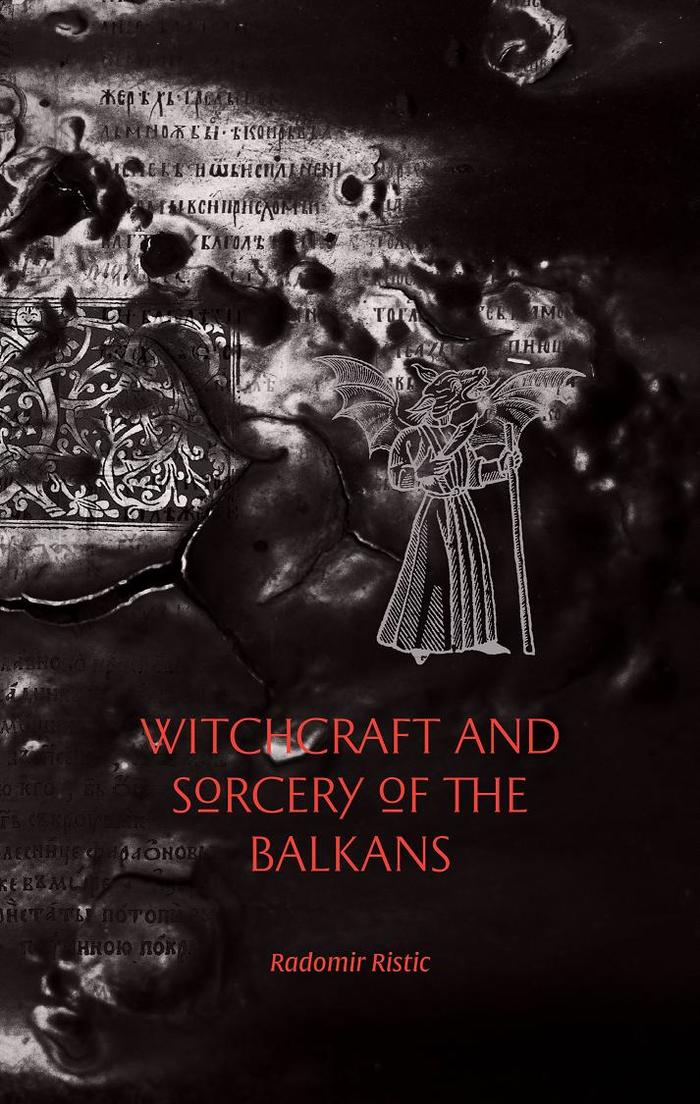 Witchraft And Sorcery of the Balkans by Radomir Ristic 2