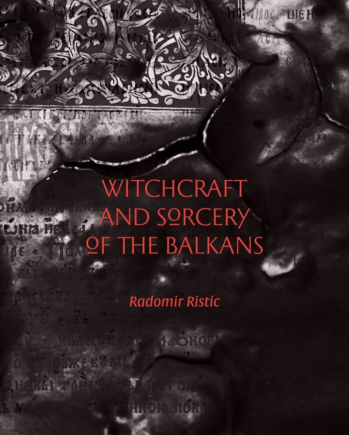 Witchraft And Sorcery of the Balkans by Radomir Ristic 5