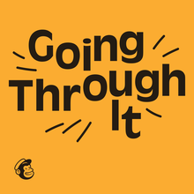 Mailchimp <cite>Going Through It</cite> podcast