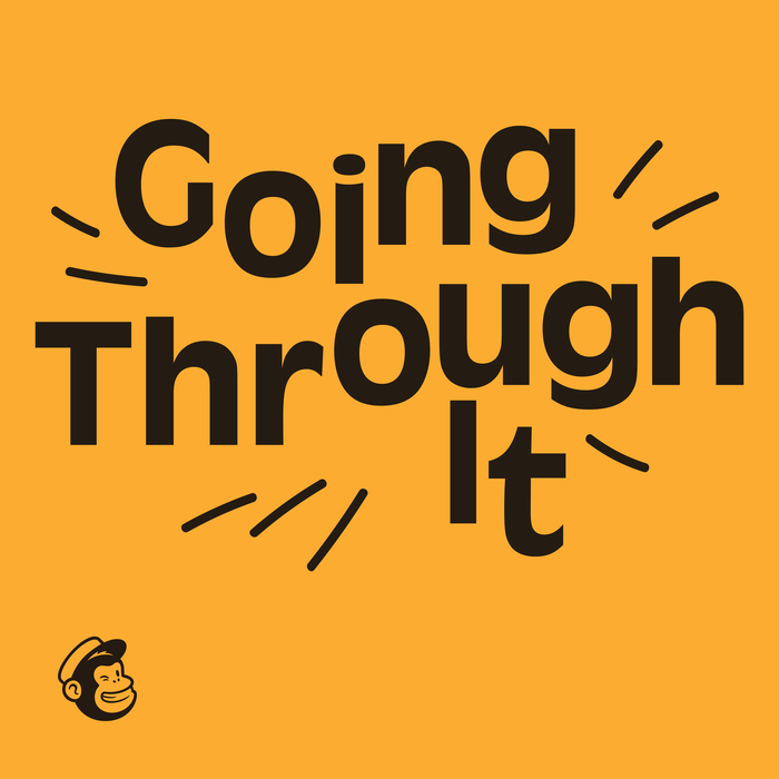 Mailchimp Going Through It podcast 1