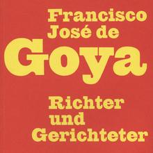 <cite>Francisco José de Goya. Richter und Gerichteter</cite>