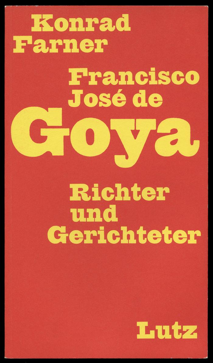 Francisco José de Goya. Richter und Gerichteter