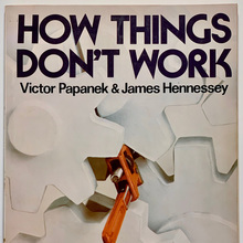 <cite>How Things Don't Work</cite> by Victor Papanek &amp; James Hennessey