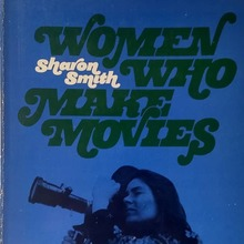 <cite>Women Who Make Movies</cite> by Sharon Smith