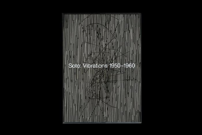 Soto: Vibrations 1950–1960 1