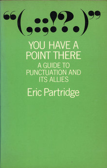<cite>You Have A Point There: A Guide to Punctuation and its Allies </cite>(Routledge &amp; Kegan Paul, 1977 reprint)