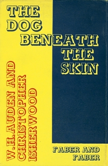 <cite>The Dog Beneath the Skin</cite> by W. H. Auden and Christopher Isherwood