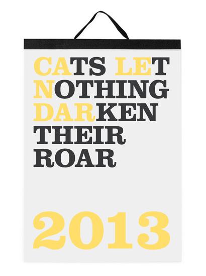 Cats Let Nothing Darken Their Roar 2013 1