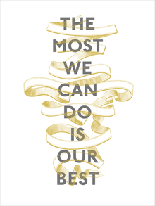 The Most We Can Do Is Our Best