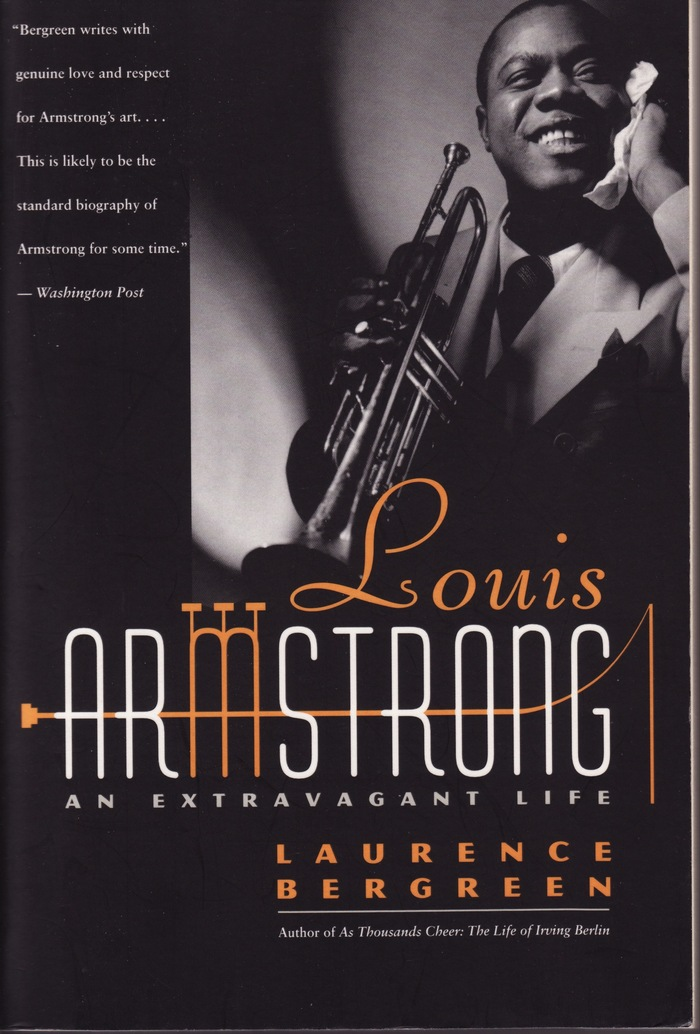 Louis Armstrong: An Extravagant Life by Laurence Bergreen