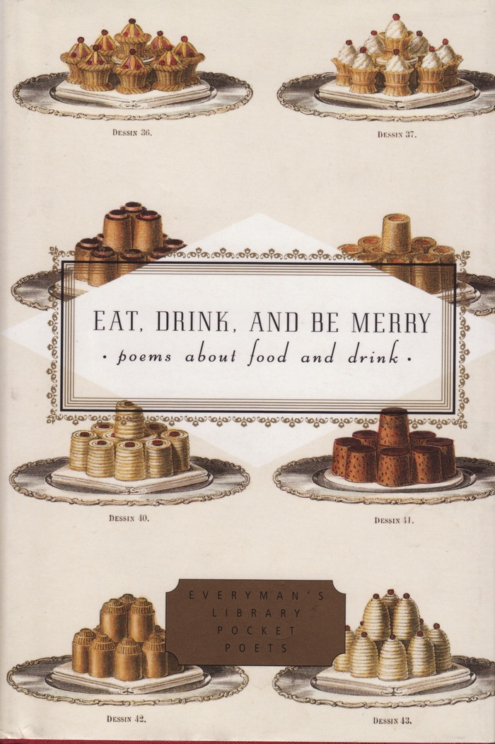 Eat, Drink, and Be Merry. Poems About Food and Drink