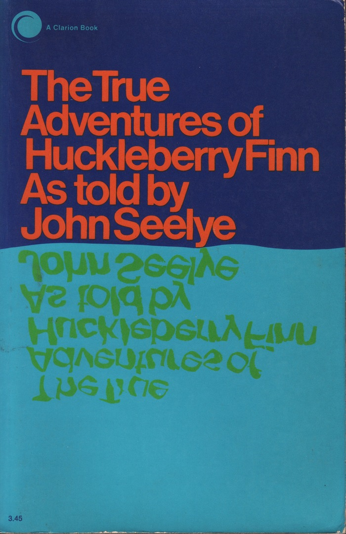 The True Adventures of Huckleberry Finn. As told by John Seelye