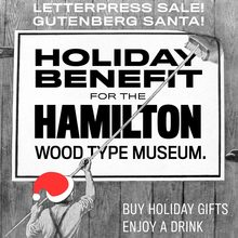 Holiday Benefit for the Hamilton Wood Type Museum