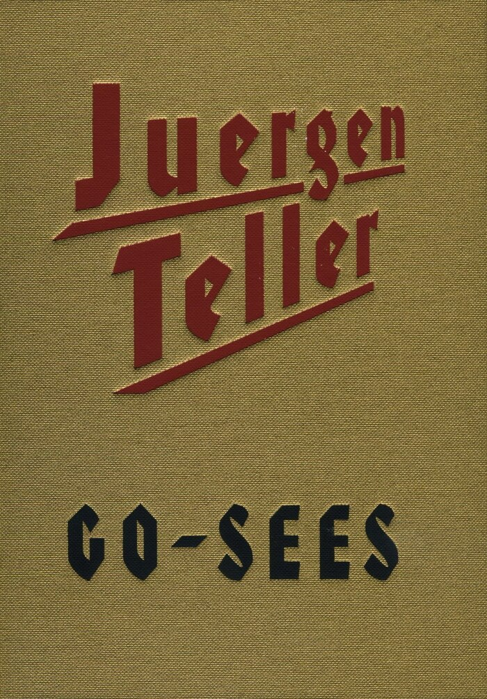 Juergen Teller: Go-Sees 1