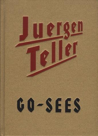Juergen Teller: Go-Sees 2