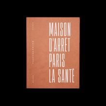 <cite>Maison d'arrêt Paris La Santé. Métamorphose 2014−2018 </cite>