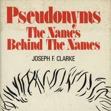 <cite>Pseudonyms. The Names Behind The Names</cite>