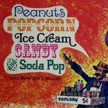<cite>Peanuts, Popcorn, Ice Cream, Candy, and Soda Pop, and How They Began</cite>