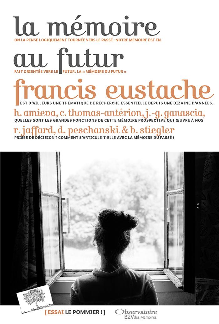 La mémoire au futur – Francis Eustache (ed.) (2018)
