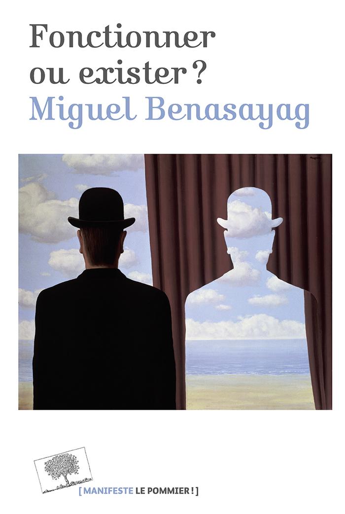 Fonctionner ou exister? – Miguel Benasayag (2018)
