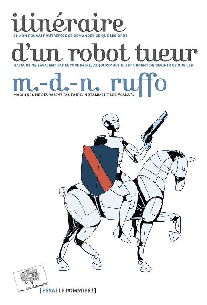 Itinéraire d'un robot tueur – Marie-des-Neiges Ruffo (2018)