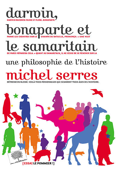 Darwin, Bonaparte et le Samaritain. Une Philosophie de l'Histoire – Michel Serres (2016)
