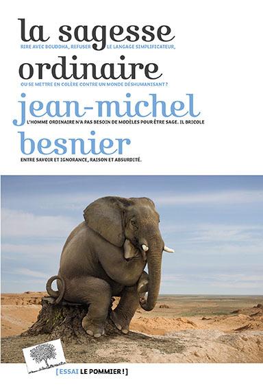 La sagesse ordinaire – Jean-Michel Besnier (2016)