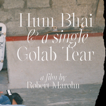 <cite>Hum Bhai &amp; a single Golab Tear</cite> (India Skate Tour 2019)