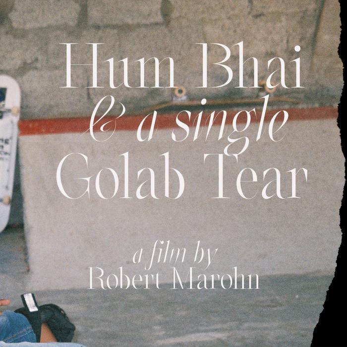 Hum Bhai & a single Golab Tear (India Skate Tour 2019) 1