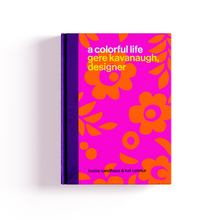 <cite>A Colorful Life: Gere Kavanaugh, Designer</cite>