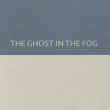 <cite>The Ghost in the Fog</cite>