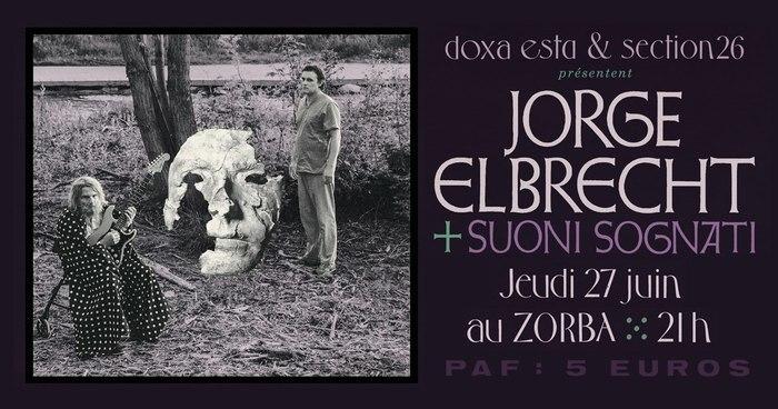 Jorge Elbrecht + Suoni Sognati, Le Zorba 2