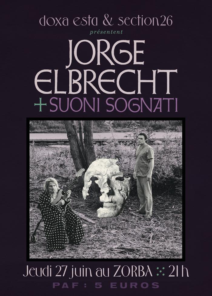 Jorge Elbrecht + Suoni Sognati, Le Zorba 1