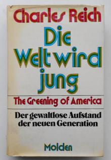 <cite>Die Welt wird jung</cite> by Charles A. Reich (Molden)