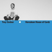 "<cite>Herculean House Of Cards</cite> and ""Last July"" by Trey Gruber"