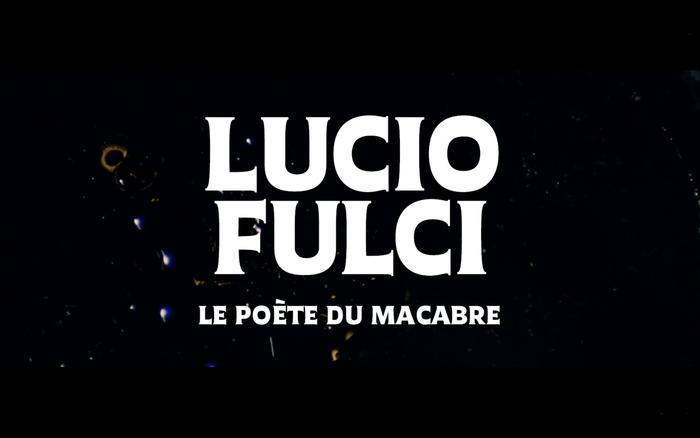 Lucio Fulci – Le Poète du Macabre 2