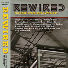 <cite>Rewired: the post-cyberpunk anthology</cite>
