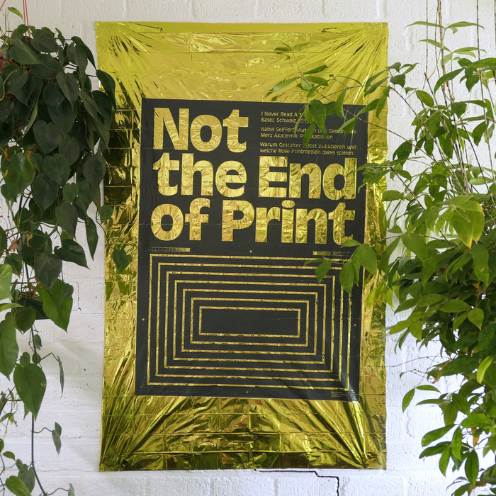 Anectode #1: The related poster, silkscreened onto an emergency blanket, is welcoming guests at letterspace.amsterdam, among who was David Carson, autor of The END of Print, who proudly posed and took pictures in front of it.
